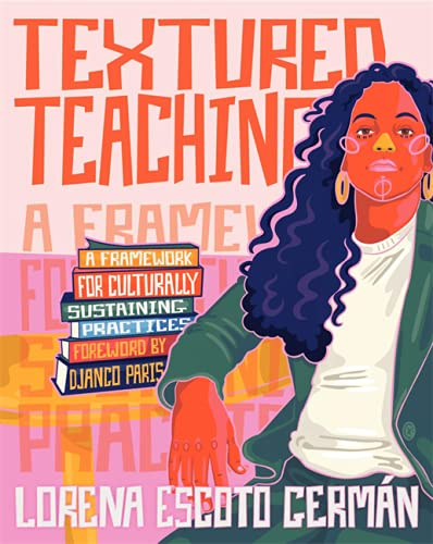 Compare Textbook Prices for Textured Teaching: A Framework for Culturally Sustaining Practices  ISBN 9780325120416 by German, Lorena Escoto