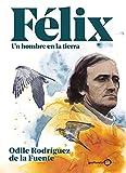 Félix. Un hombre en la tierra. Edición especial (Singulares)