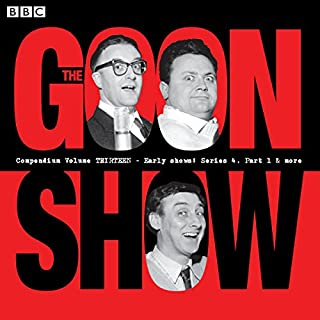 The Goon Show Compendium, Volume 13                   By:                                                                                                                                 Spike Milligan                               Narrated by:                                                                                                                                 Harry Secombe,                                                                                        Peter Sellers,                                                                                        Spike Milligan                      Length: 9 hrs and 57 mins     Not rated yet     Overall 0.0