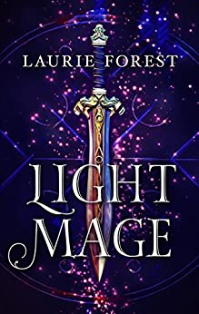 Light Mage (The Black Witch Chronicles) by [Laurie Forest]