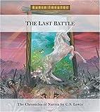 The Last Battle (Radio Theatre : The Chronicles of Narnia, Drama 7)