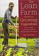 [1603586997] [9781603586993] The Lean Farm Guide to Growing Vegetables: More In-Depth Lean Techniques for Efficient Organic Production-Paperback