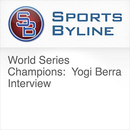 World Series Champions: Yogi Berra Interview audiobook cover art