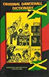 Original (Jamaican) Dancehall Dictionary: Talk like a Jamaican (Original Dancehall Dictionary which is an explanation of the ever evolving Jamaican language. Book 6) (English Edition)