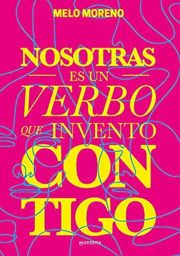 Nosotras es un verbo que invento contigo de MELO MORENO