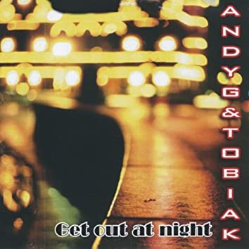 Get Out At Night
