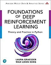 Foundations of Deep Reinforcement Learning: Theory and Practice in Python (Addison-Wesley Data & Analytics)
