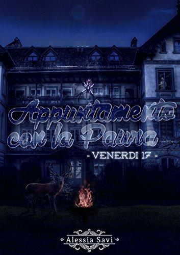 Appuntamento con la Paura: Hai impegni per venerdì 17? (Italian Edition)