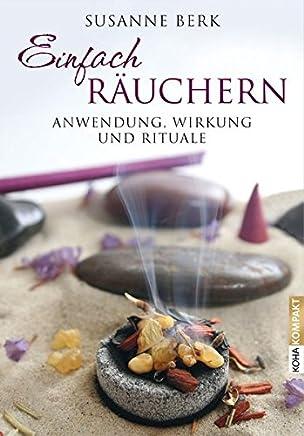 free online ++Einfach räuchern Anwendung Wirkung und Rituale by Susanne Berk|PDF|READ Online|Google Drive|Epub
