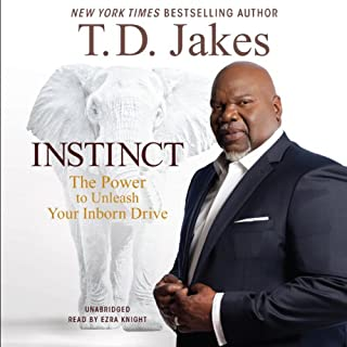 Instinct     The Power to Unleash Your Inborn Drive              By:                                                                                                                                 T. D. Jakes                               Narrated by:                                                                                                                                 Ezra Knight                      Length: 6 hrs and 48 mins     42 ratings     Overall 4.5
