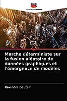 Marche déterministe sur la fusion aléatoire de données graphiques et l'émergence de modèles