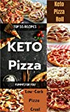 yummy! keto pizza for recipesbook: top 55 recipes quick & easy keto recipes for food low-carb at home (english edition)