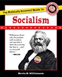 The Politically Incorrect Guide to Socialism (The Politically Incorrect Guides)