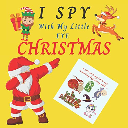 I Spy With My Little Eye... Christmas: Christmas Book For 2-8 Year Olds   Fun Activity Picture Book For Kids and Toddlers   Will you find Santa Claus, ... and Elf ?   IDEAL GIFT FOR BOYS AND GIRLS