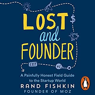Lost and Founder                   By:                                                                                                                                 Rand Fishkin                               Narrated by:                                                                                                                                 Rand Fishkin                      Length: 9 hrs and 1 min     101 ratings     Overall 4.8