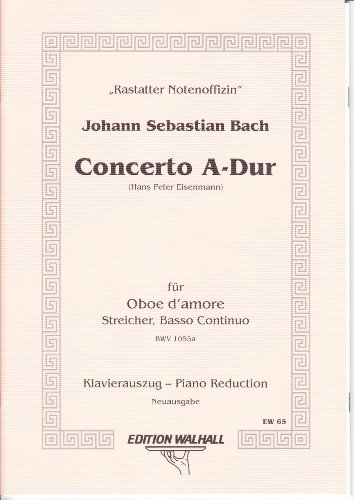 Concerto–A de DuraSec BWV 1055a para Oboe D 'amore, Pintar y B.C. neuausgabe (Piano auszug con solo voz)