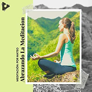 Abrazando La Meditacion