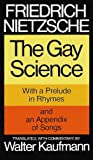 The Gay Science: With a Prelude in Rhymes and an Appendix of Songs (English Edition)