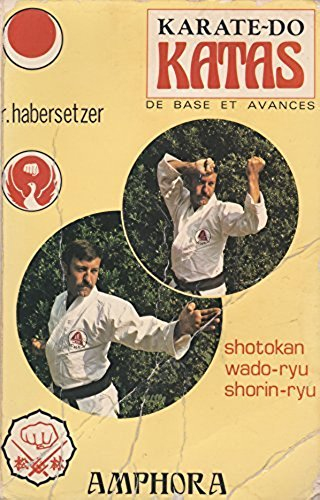 Karaté-do katas de base et avances / ... / roland habersetzer. - 2e ed.