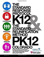 Standard Response Protocol K12/The Standard Reunification Method PK12: Colorado: A General Guide on Incorporating and Oper...
