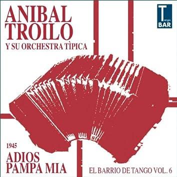 Adios Pampa Mia (feat. Floreal Ruiz, Alberto Marino) [El Barrio De Tango Vol. 6 1945]