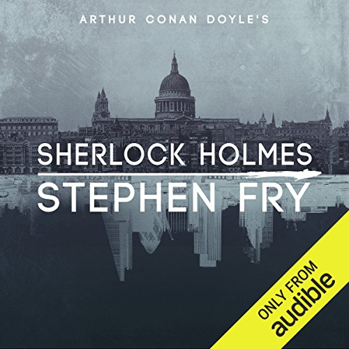 Sherlock Holmes                   By:                                                                                                                                 Arthur Conan Doyle,                                                                                        Stephen Fry - introductions                               Narrated by:                                                                                                                                 Stephen Fry                      Length: 62 hrs and 52 mins     8,359 ratings     Overall 4.8