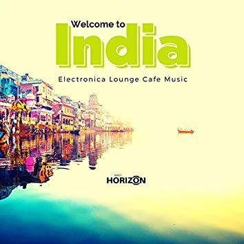 Welcome To India - Electronica Lounge Cafe Music