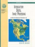 Introductory Digital Image Processing: A Remote Sensing Perspective (Prentice Hall Series in Geographic Information Science)