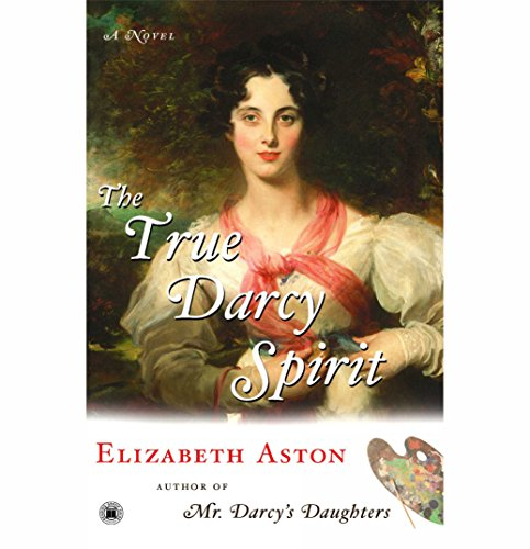 The True Darcy Spirit: A Novel – The Darcy Series #3 audiobook cover art