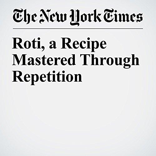 Roti, a Recipe Mastered Through Repetition copertina