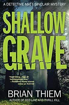 Shallow Grave: A Matt Sinclair Mystery by [Brian Thiem]