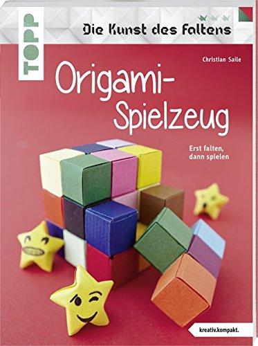 Origami-Spielzeug (Die Kunst des Faltens) (kreativ.kompakt): Erst falten, dann spielen. Verblüffende Ideen aus Papier für Groß und Klein.