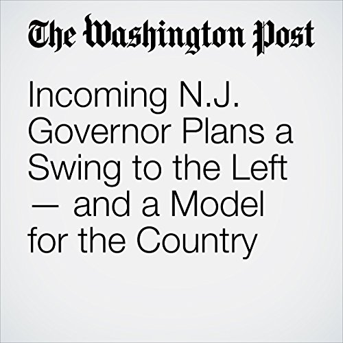Incoming N.J. Governor Plans a Swing to the Left — and a Model for the Country copertina
