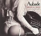 Aubade: Lecons De Tango