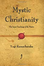Mystic Christianity: The Inner Teachings of the Master