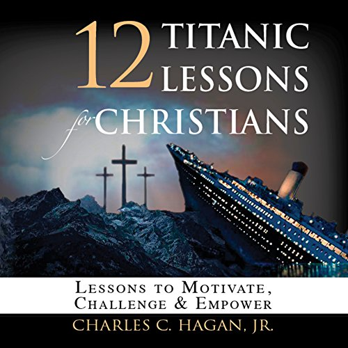 12 Titanic Lessons for Christians audiobook cover art