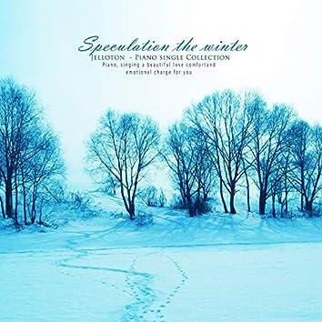 Winter speculation