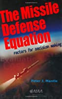 The Missile Defense Equation: Factors for Decision Making (Library of Flight)