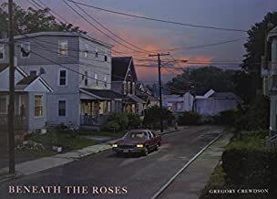 Beneath the Roses by Gregory Crewdson (2008-04-04)