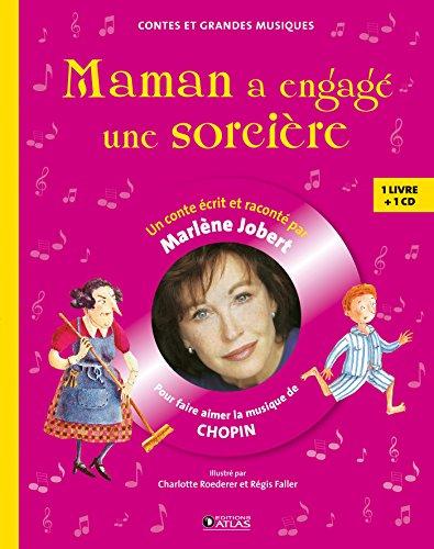 Maman a engagé une sorcière: Pour faire aimer la musique de Chopin