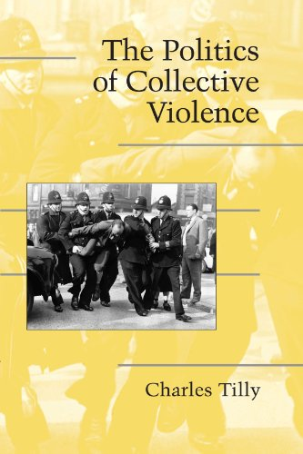 Download The Politics of Collective Violence (Cambridge Studies in Contentious Politics) 0521531454