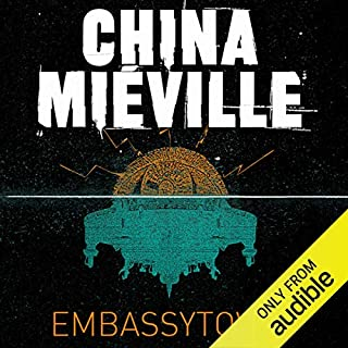 Embassytown                   By:                                                                                                                                 China Mieville                               Narrated by:                                                                                                                                 Susan Duerden                      Length: 12 hrs and 23 mins     181 ratings     Overall 3.9