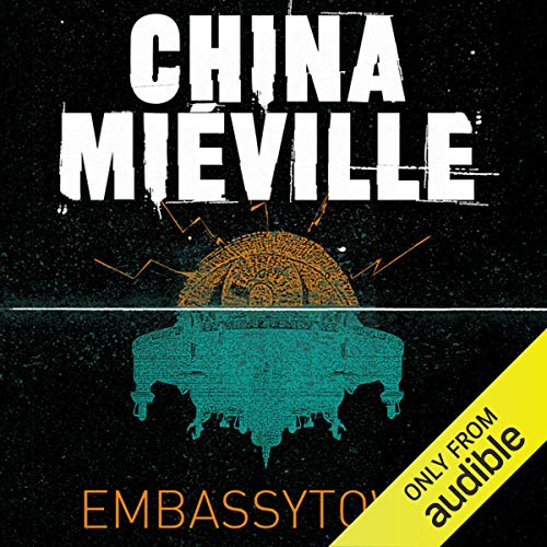 Embassytown                   By:                                                                                                                                 China Mieville                               Narrated by:                                                                                                                                 Susan Duerden                      Length: 12 hrs and 23 mins     14 ratings     Overall 4.3