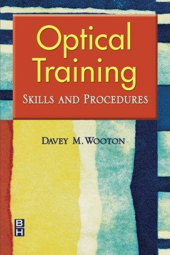 Optical Training: Skills and Procedures, 1e by Davey M. Wooton ABOC (2003-06-16)