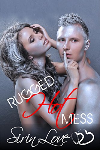 Rugged, Hot Mess (English Edition)