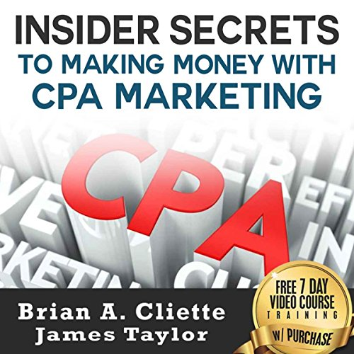 Insider Secrets to Making Money with CPA Marketing audiobook cover art
