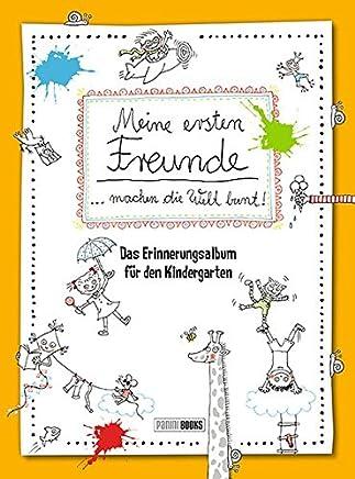 eine ersten Freunde achen die Welt bunt! Das Erinnerungsalbu für den Kindergarten by Panini