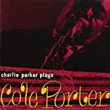 Plays Cole Porter by Charlie Parker (2012-05-15)