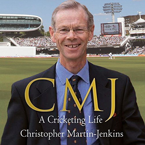 CMJ: A Cricketing Life audiobook cover art
