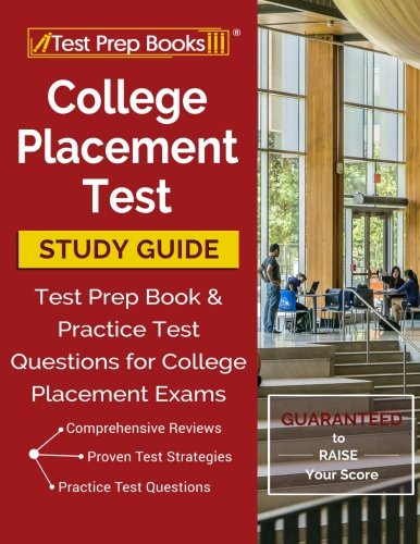 College Placement Test Study Guide: Test Prep Book & Practice Test Questions for College Placement Exams